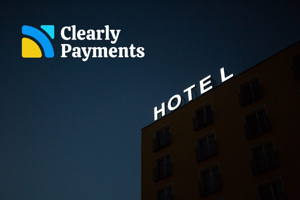 Hotel payment processing with Clearly Payments